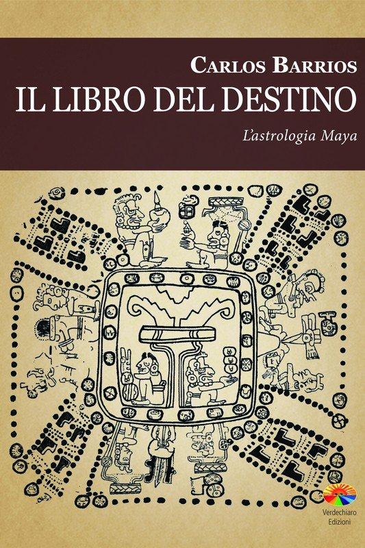 Il libro del destino - l'astrologia Maya