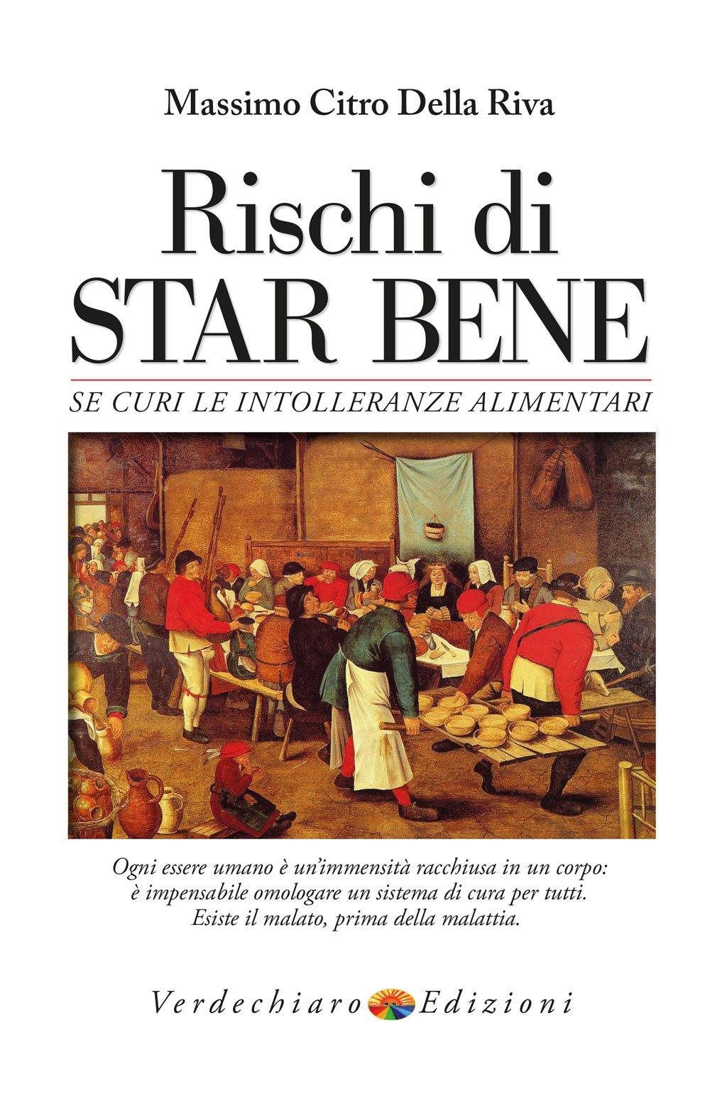 Rischi Di Star Bene Se Curi Le Intolleranze Alimentari Con Massimo Citro